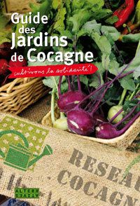 Guide des jardins de Cocagne. Editions Alternatives