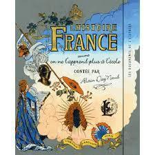 UN LIVRE : &quot&#x3B;L'HISTOIRE DE FRANCE COMME ON NE L'APPREND PLUS A L'ECOLE&quot&#x3B;