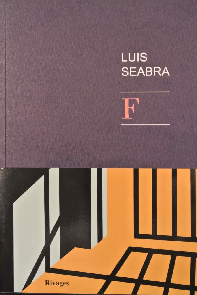 Luis Seabra, F, roman 100 pages, Rivages, août 2014, 15 € ****