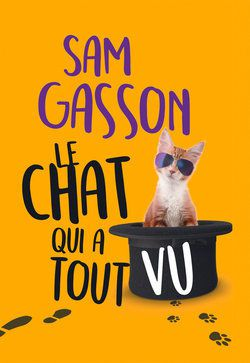 Sam GASSON ''LE CHAT QUI A TOUT VU''