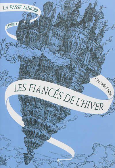 a Passe-Miroir Livre I: Les Fiancés de l'Hiver de Christelle Dabos
