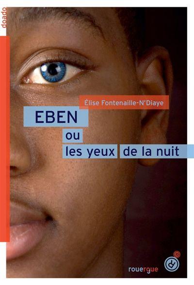 Eben ou les yeux de la nuit de Elise Fontenaille