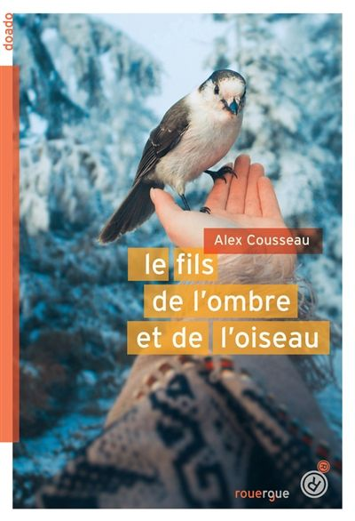 Le fils de l'ombre et de l'oiseau de Alex Cousseau