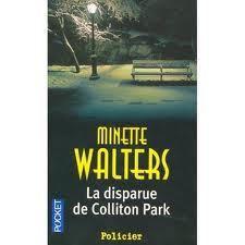 &quot&#x3B;La disparue de Colliton Park&quot&#x3B; - Minette Walters