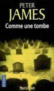 &quot&#x3B;Comme une tombe&quot&#x3B; - Peter James