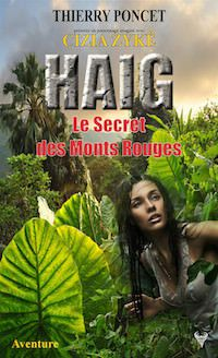 &quot&#x3B;HAIG - Le Secret des Monts Rouges&quot&#x3B; de Thierry Poncet