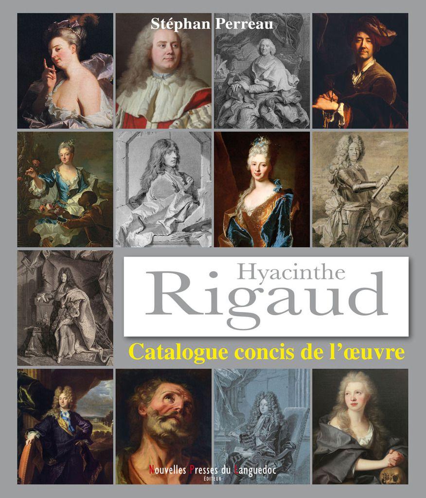 LE PREMIER CATALOGUE RAISONNE DE L'ŒUVRE D'HYACINTHE RIGAUD
