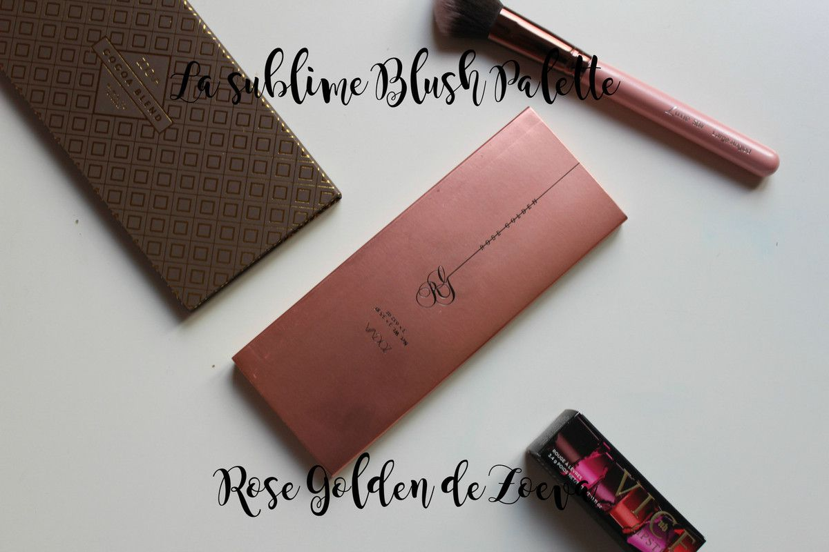 La sublime Blush Palette Rose Golden de Zoeva