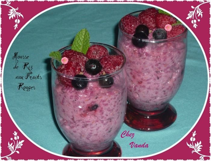 Mousse de riz aux fruits rouges