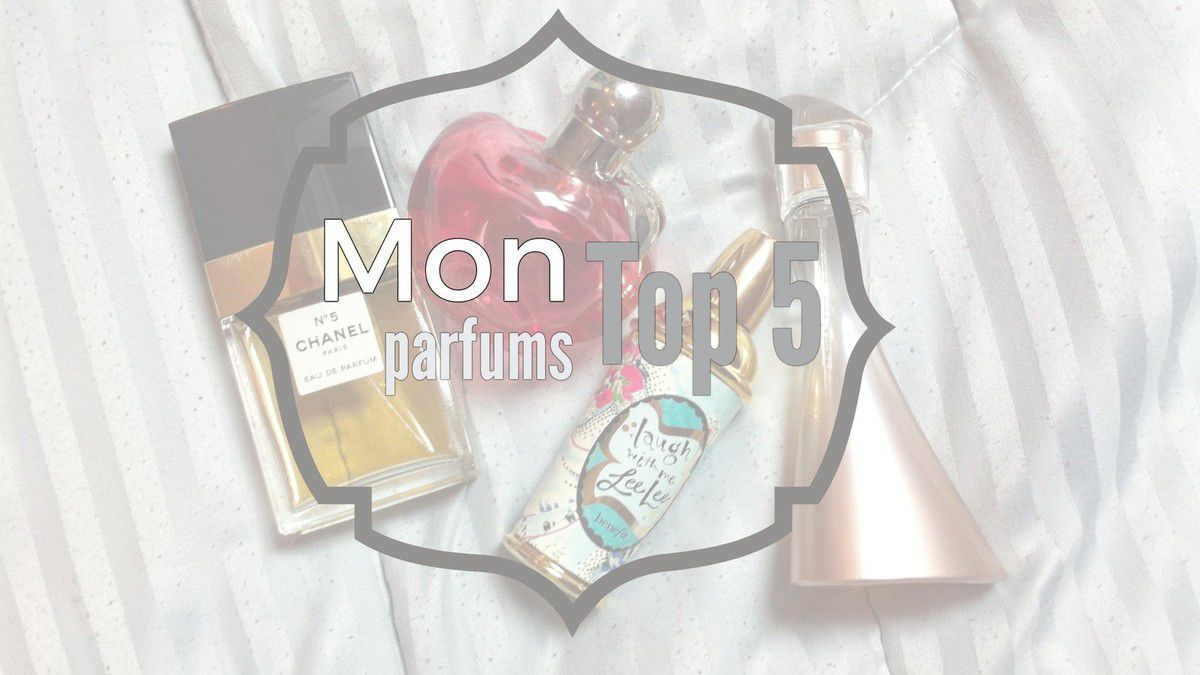 Mon top 5 : parfums ��