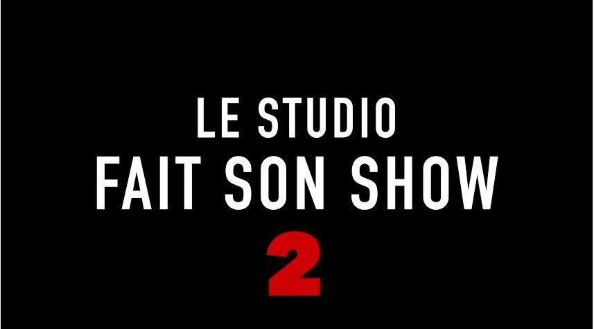 J-2 Le Studio fait son Show 2 !