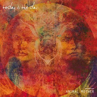 [Today Is The Day - animal mother LP - 2014]