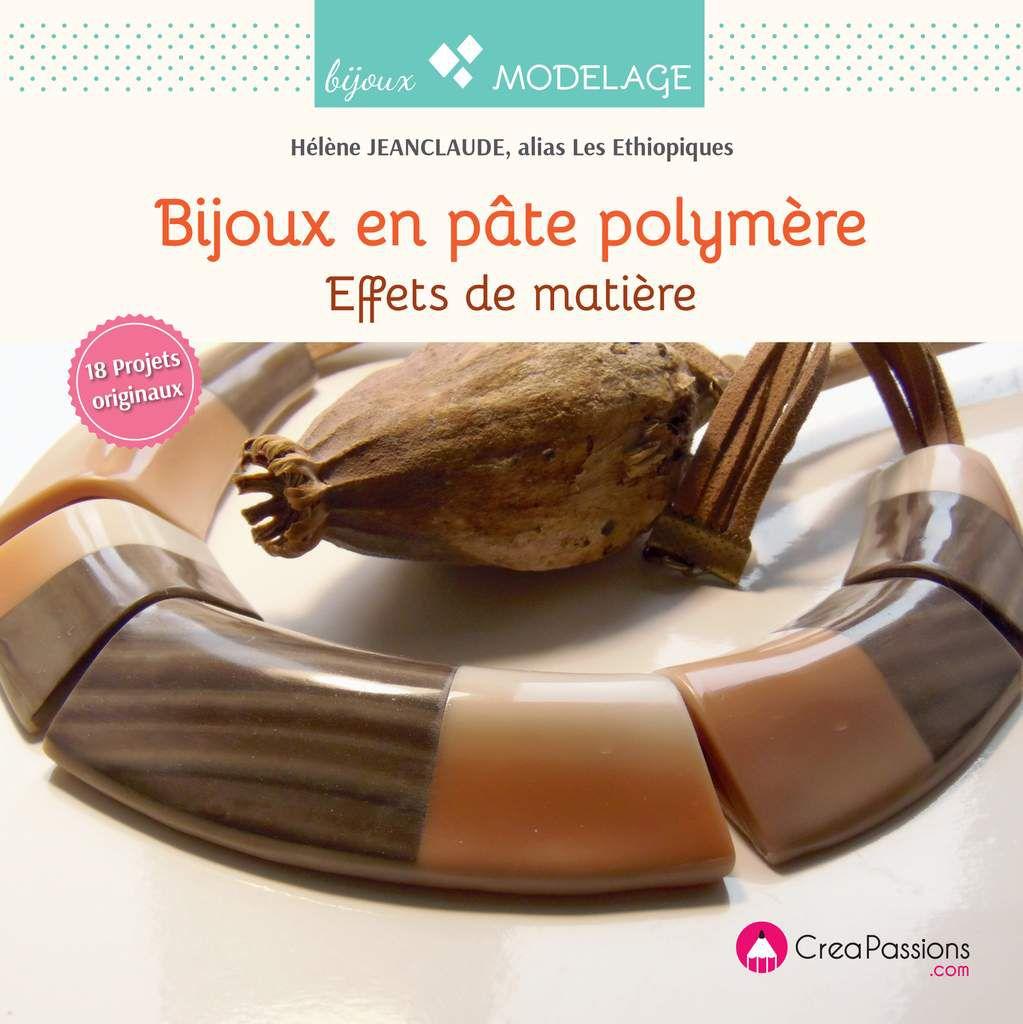 &quot&#x3B;Bijoux en pâte polymère, effets de matière&quot&#x3B; : la suite...