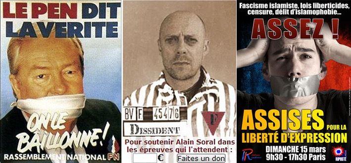 A gauche : déjà dans les années 1980, Le Pen criait à la censure. Au milieu : Alain Soral insulte la mémoire des déportés à son seul profit. A droite : Riposte laïque assimile islamophobie et liberté d'expression.