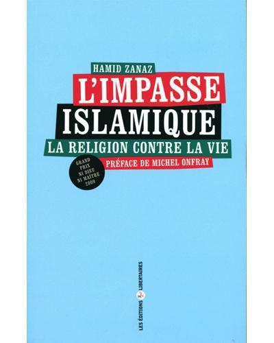 L'Impasse islamique - La religion contre la vie