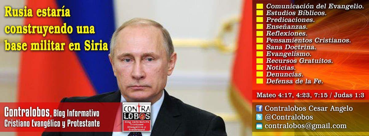 Rusia estaría construyendo una base militar en Siria
