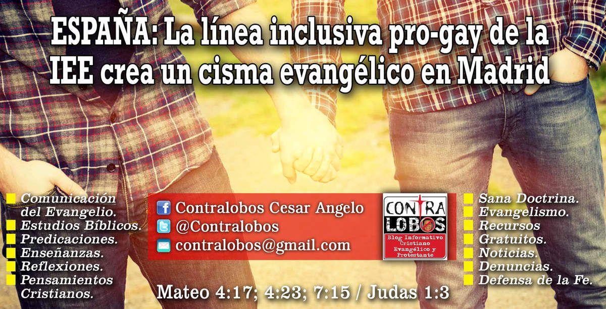 ESPAÑA: La línea inclusiva pro-gay de la IEE crea un cisma evangélico en Madrid