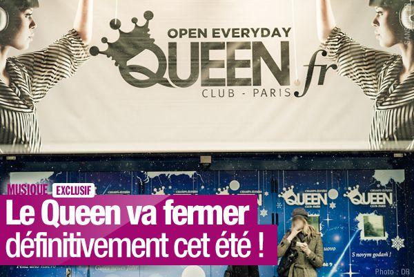 Le Queen va fermer définitivement cet été ! (mis à jour) #Exclusif