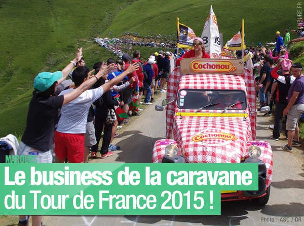 Le business de la caravane du Tour de France 2015 ! #TDF2015