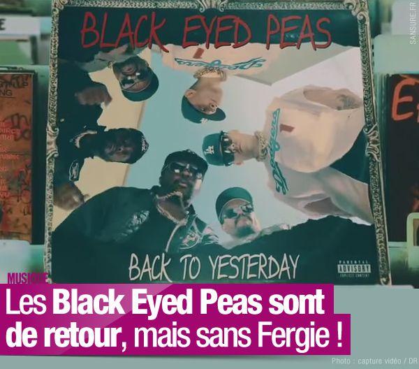 Les Black Eyed Peas sont de retour, mais sans Fergie ! #Yesterday