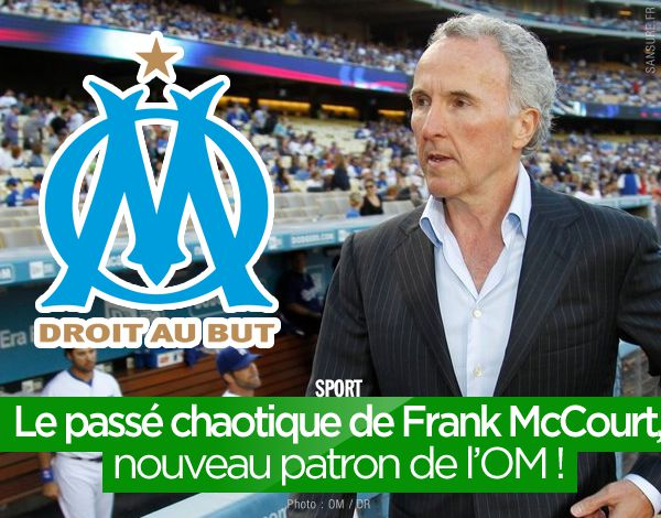 Le passé chaotique de Frank McCourt, nouveau patron de l'OM ! #OM