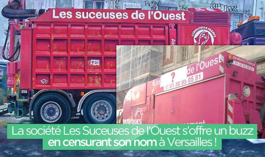 La société Les Suceuses de l'Ouest s'offre un buzz en censurant son nom à Versailles ! #buzz