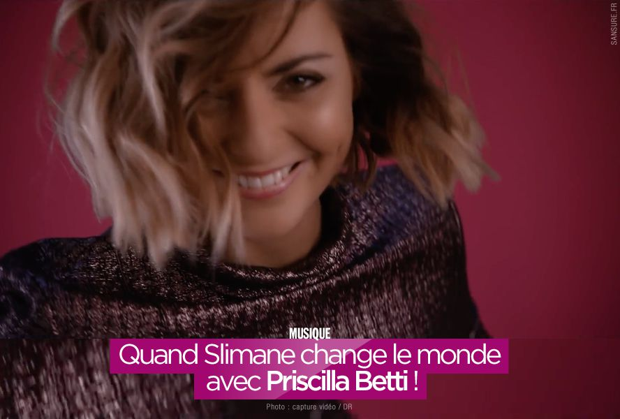 Quand Slimane change le monde avec Priscilla Betti ! #ChangerLeMonde
