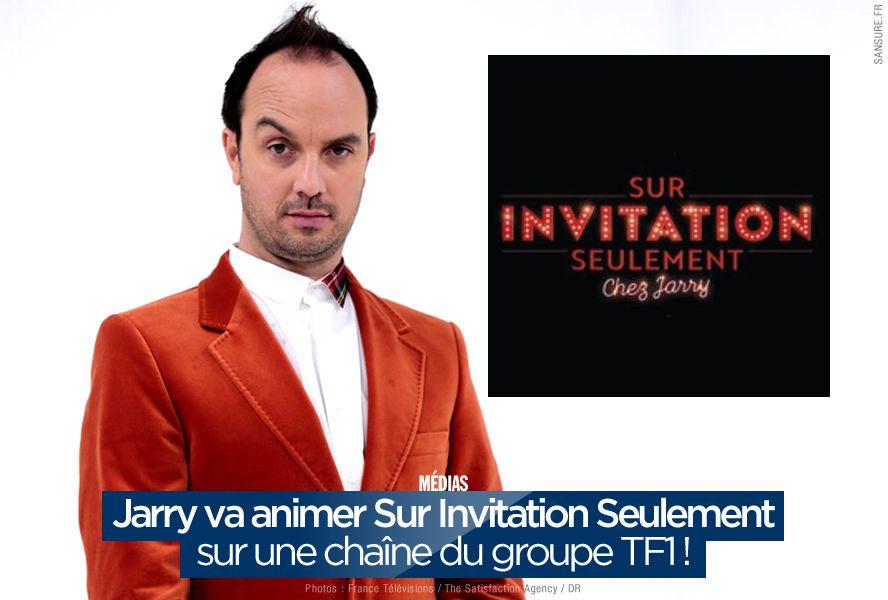Jarry va animer Sur Invitation Seulement sur une chaîne du groupe TF1 ! #SISCJ