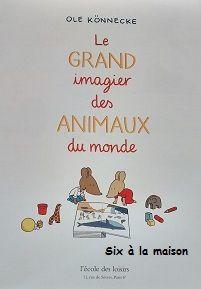 Chut les enfants lisent! Choisis un animal! et Le grand imagier des animaux du monde