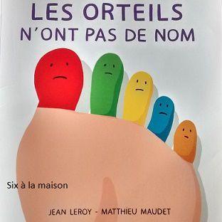 Les orteils n'ont pas de nom de Jean Leroy et Mathieu Maudet paru aux éditions écoles des loisirs.