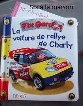 P'tit Garçon La voiture de rallye de Charly.