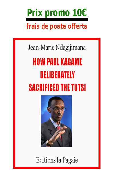 "Special offer for our english speaking readers: ""How Paul Kagame deliberately sacrificed the Tutsi"""