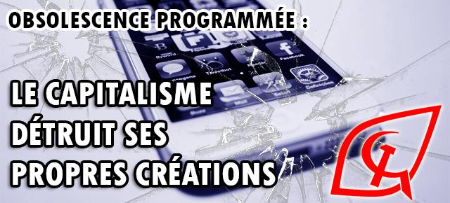 L'obsolescence programmée, grand gaspillage du capitalisme