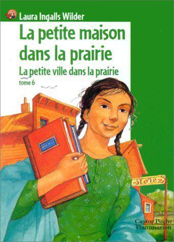 """Couverture du livre """"la petite maison dans la prairie"""", tome 6, La petite ville dans la prairie"""