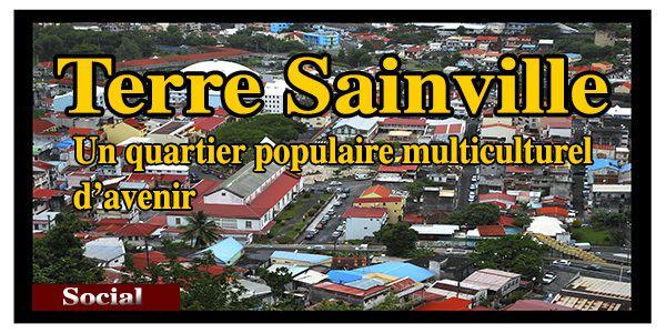 � Le quartier des Terres Sainville à Fort-de-France, un quartier populaire multiculturel d'avenir en Martinique