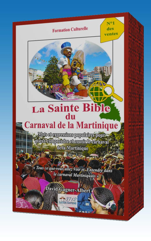 """La Sainte Bible du Carnaval de la Martinique."" Un guide d'apprentissage du carnaval en téléchargement sur Amazon https://www.amazon.fr/dp/B01MR8INVW"