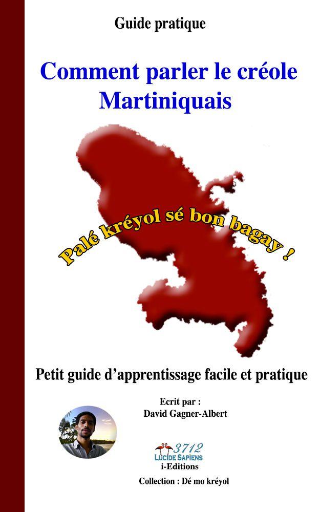 Comment parler le créole Martiniquais. En vente sur Amazon.