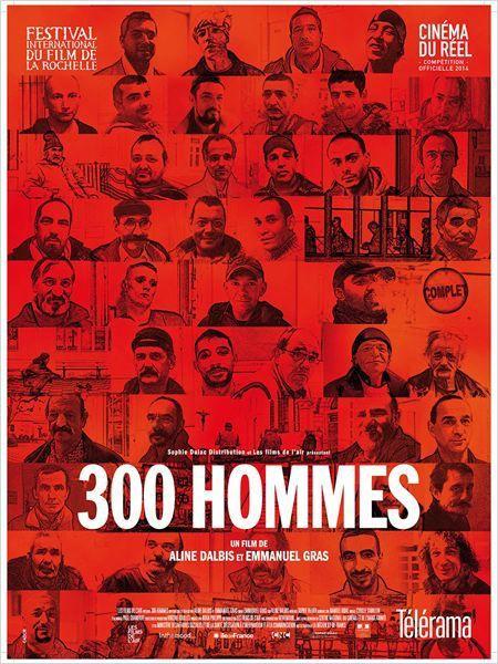 &quot&#x3B;300 hommes&quot&#x3B;, un film de Aline Dalbis et Emmanuel Gras