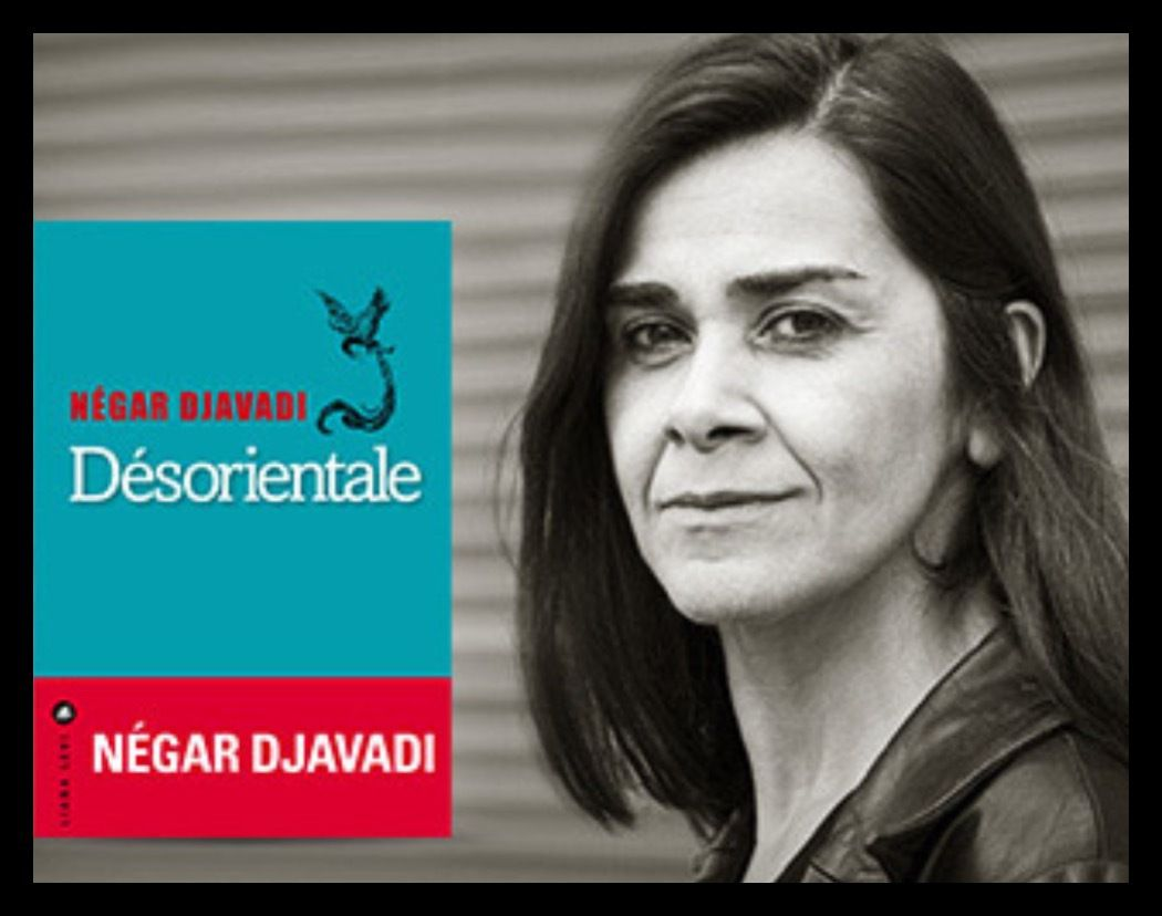 DESORIENTALE de Négar DJAVADI