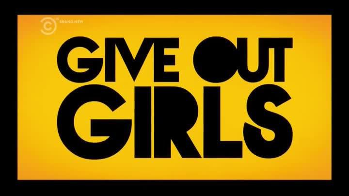 Critiques Séries : Give Out Girls. Saison 1. Pilot.