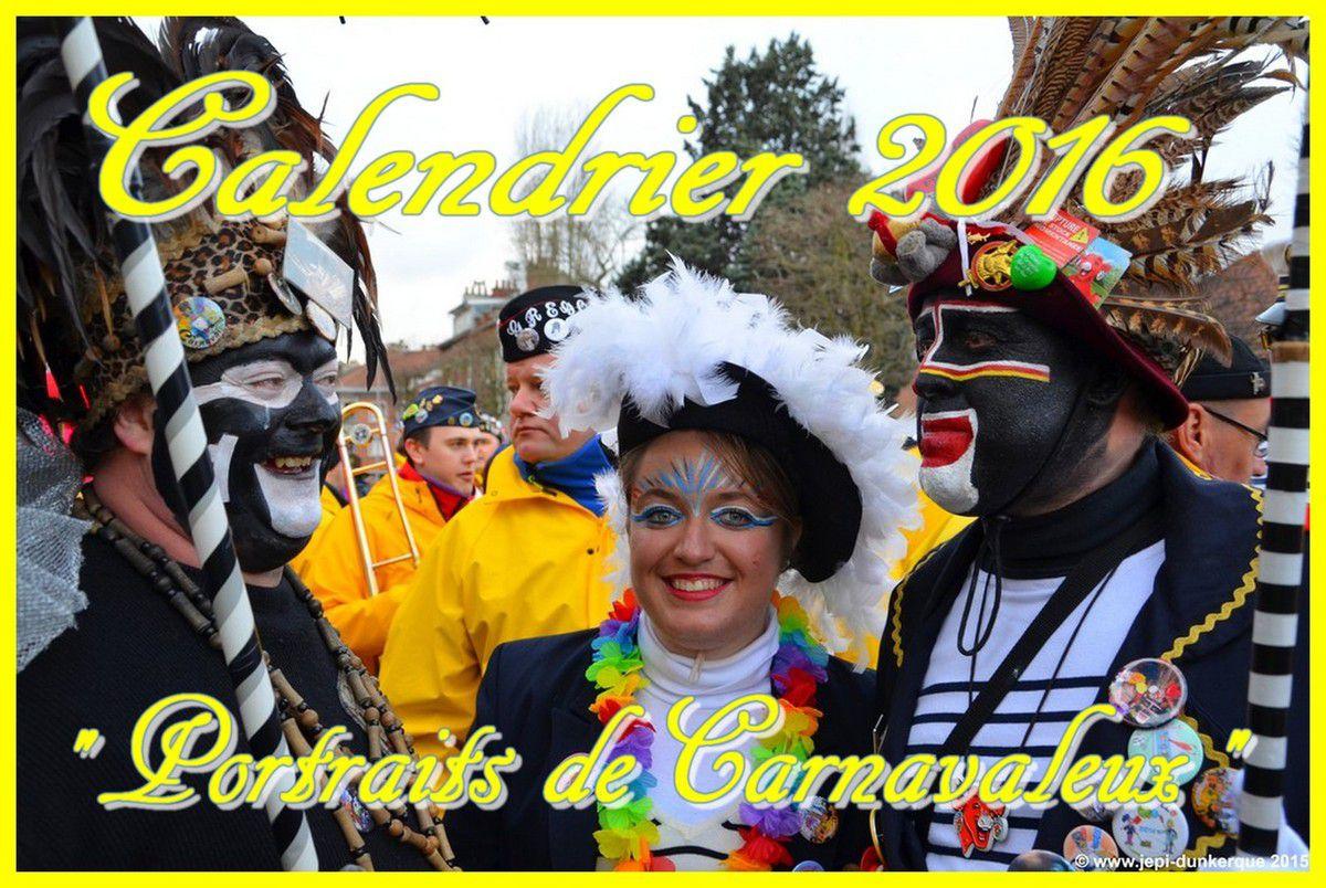 Calendrier 2016 - Portraits de Carnavaleux . Dunkerque .