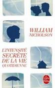 L'intensité secrète de la vie quotidienne de William Nicholson