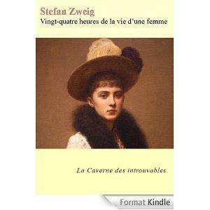 Vingt-quatre heures de la vie d'une femme de Stefan Zweig