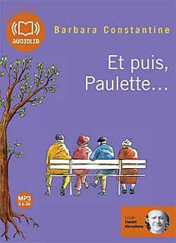Test Conso: Le livre lu (Audiolib) - &quot&#x3B;Et puis Paulette&quot&#x3B; de Barbara Constantine