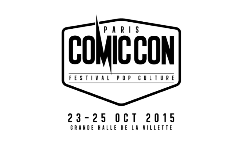 COMIC CON PARIS, DU 23 AU 25 OCTOBRE 2015 !