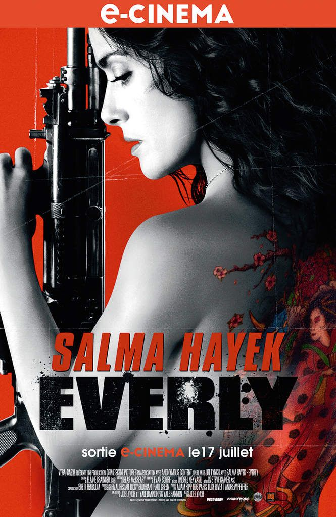 E-CINEMA : &quot&#x3B;EVERLY&quot&#x3B; AVEC SALMA HAYEK