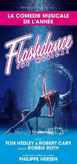 FLASHDANCE LE MUSICAL !!!