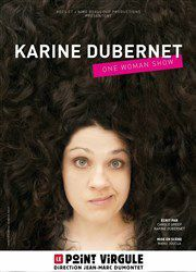 KARINE DUBERNET &quot&#x3B;One Woman Show&quot&#x3B;