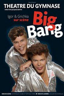 BIG BANG un spectacle de Igor &amp&#x3B; Grichka BOGDANOV