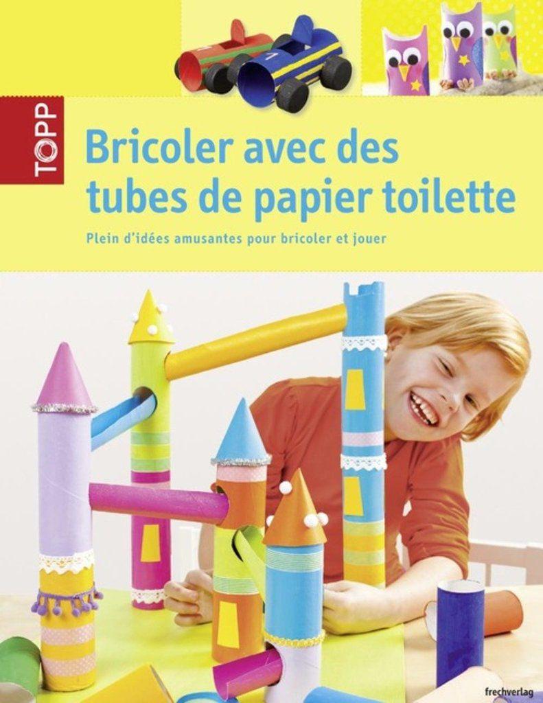 [Papathèque] Livre : &quot&#x3B;Bricoler avec des tubes de papier toilette&quot&#x3B; (éditions Didier Carpentier)